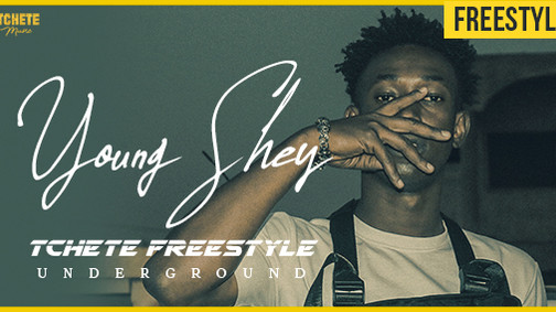Young Shey | Tchété Freestyle Underground