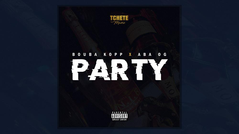 ABA OG FEAT. BOUBA KOPP - PARTY