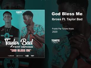 Taylor Bad Ft. Ibross - God Bless Me