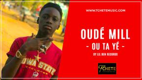 Oudé MILL - OU TA YE