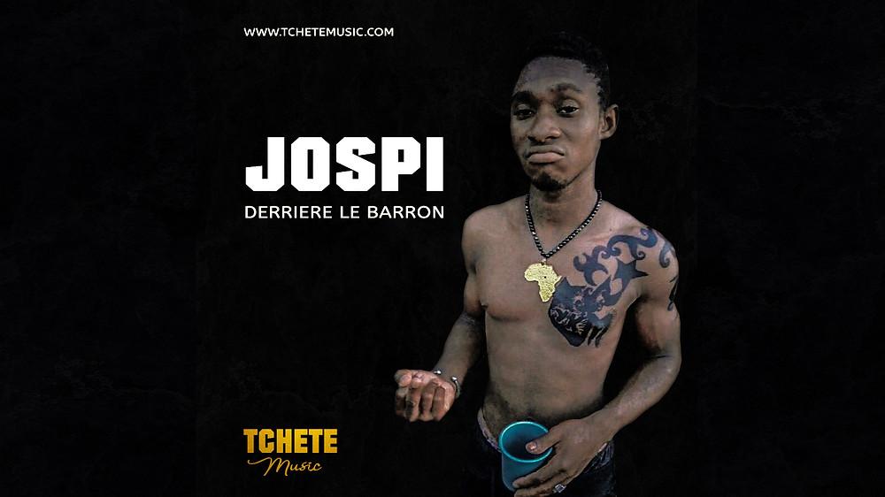 JOSPI - DERRIERE LE BARRON (TCHETE MUSIC)