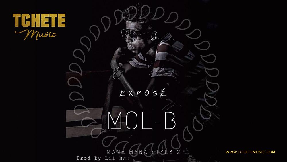 MOL B - Exposé (Mana Mana Style Freestyle 2) - TCHETE MUSIC