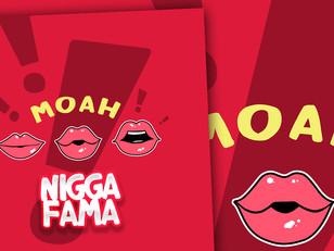 NIGGA FAMA - MOAH