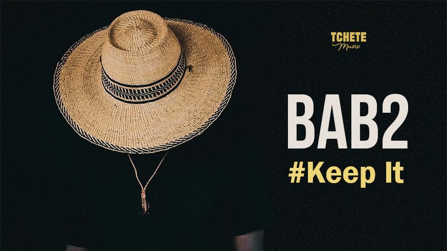 BAB2 - KEEP IT (Audio Officiel)
