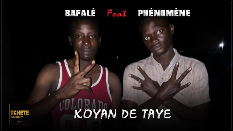 BAFALE FEAT PHENOMENE - KOYAN DE TAYE