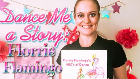Florrie Flamingo's ABC's of Dance: Dance Me a Story™