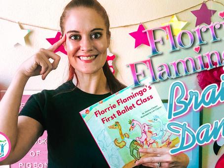 Florrie Flamingo's First Ballet Class: BrainDance