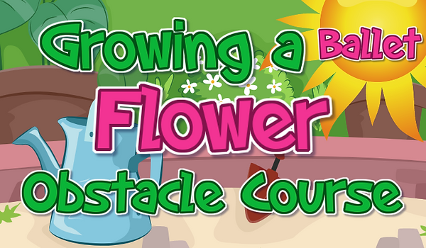 Growing a Flower Obstacle Course - Balle