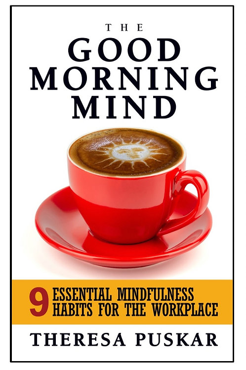The Good Morning Mind: 9 Essential Habits for the Workplace