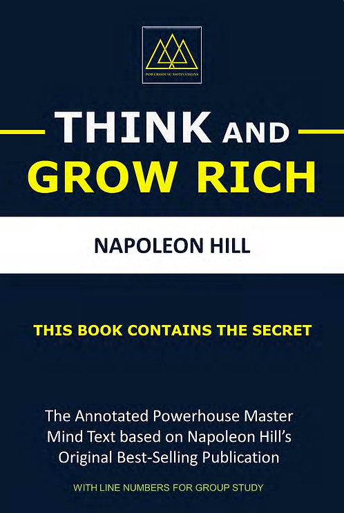 Think and Grow Rich: The Annotated Powerhouse Mastermind Text