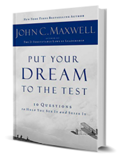 John C Maxwell |  Put Your Dream To The Test