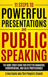 11 Steps To Powerful Presentations and Public Speaking_Ernie Davis