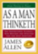 As A Man Thnketh (James Allen)