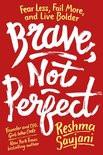 Het tegenovergestelde van perfectionisme is moed!