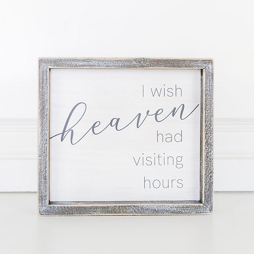 "Heaven/Visiting Hours - Wood Sign - 9""x 8"""