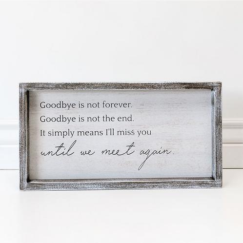 "Goodbye/Meet Again - Wood Sign - 15""x 8"""