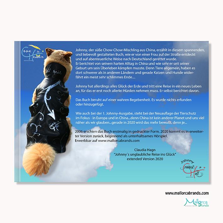 Straßenhund Johnny aus China erzählt seine unglaubliche Reise ins Glück! Der erfolgreiche Buch von 2006 geht in die erweiterte Neuauflage. Hören Sie jetzt das Hörspiel gratis oder ordern Sie das gedruckte Buch bei www.mallorcabrands.com