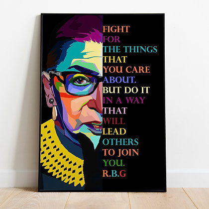 Fight For The Things- Ruth Bader Ginsburg