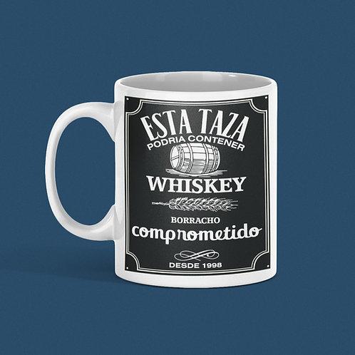 Taza Whiskey, borracho comprometido