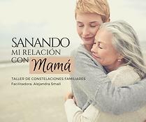 Sanar la relación con mamá, constelaciones familiares