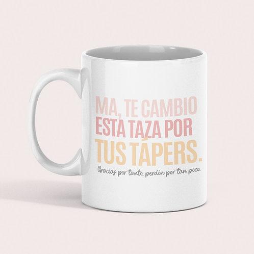 Taza Ma, te cambio esta taza por tus tápers