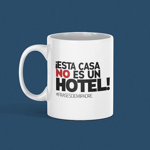 Taza ¡Esta casa no es un hotel!