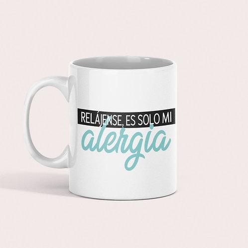 Taza Relájense, es solo mi ALERGIA