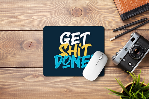 Mousepad Get Shit Done 002