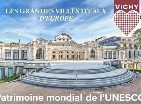 VICHY désormais inscrite au patrimoine mondial de l'UNESCO !