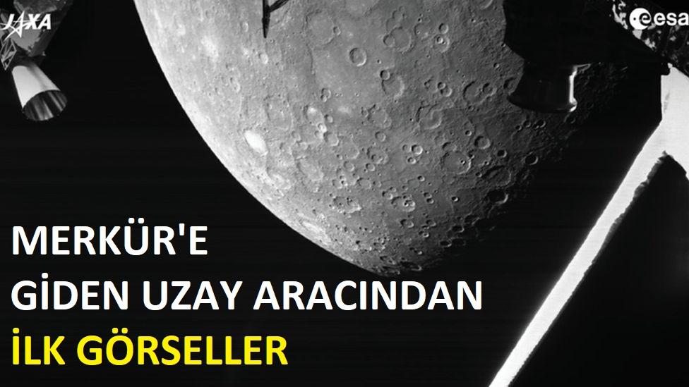 BepiColombo uzay aracı, Merkür'e ait ilk görsellerini gönderdi