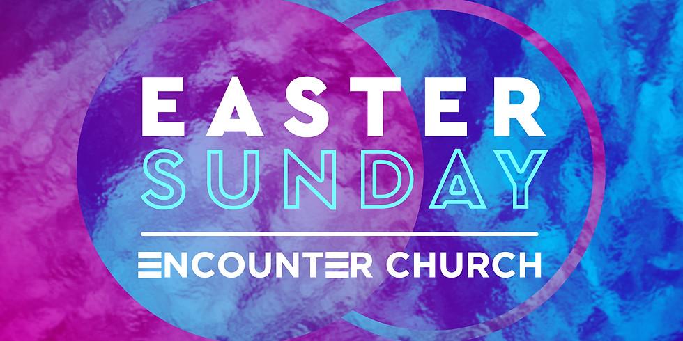 Easter @ Encounter Church