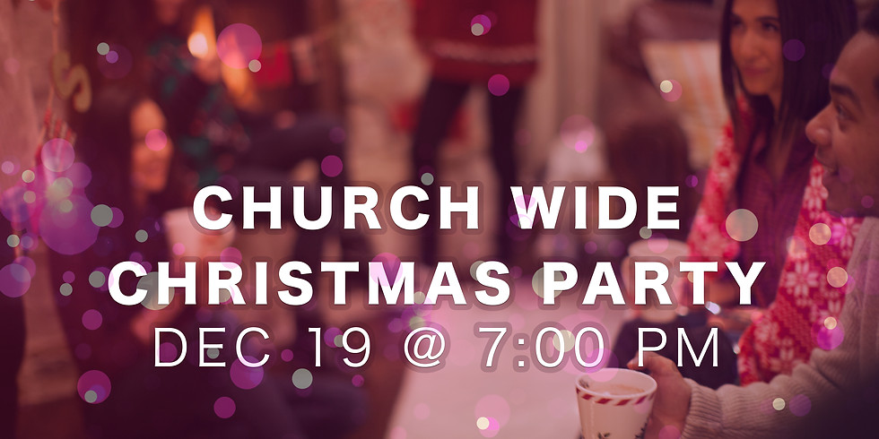 Church-wide Christmas Party