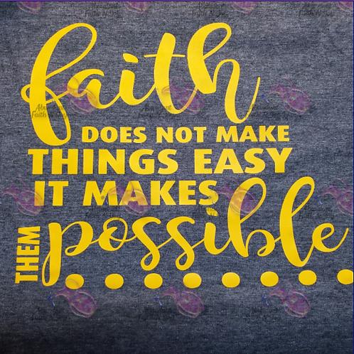 Faith Makes It Possible T-Shirt