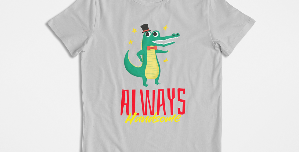 Camiseta Always Handsome