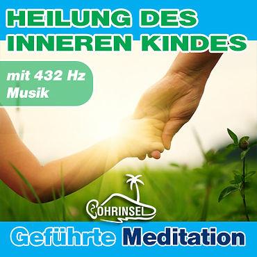 Heilung des inneren Kindes- Geführte Meditation mit 432 Hz Musik
