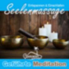 Seelenmassage - Geführte Meditation zum Entspannen