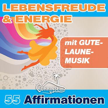 Affirmationen Lebensfreude und Energie