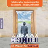 Hörbuch Gesundheit, Ratgeber, Alan Fields