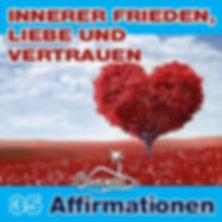 Positive Affirmationen für inneren Frieden, Liebe und Vertrauen