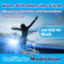 Negative Gefühle und Gedanken ins Positive umwandeln- Geführte Meditation mit 432 Hz Musik