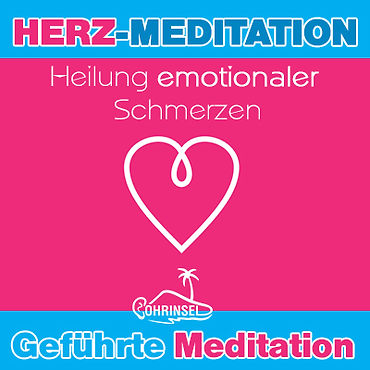 Herz-Meditation zur Heilung emotionaler Schmerzen