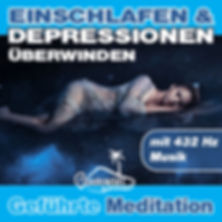 Einschlafen und Depressionn überwinden