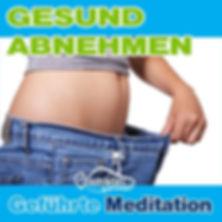 Geführte Meditation zum gesunden Abnehmen, Gewicht verlieren, schlanker werden - Ohne Diät