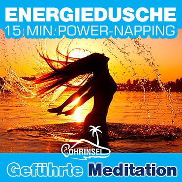 Energiedusche - Powernapping Meditation