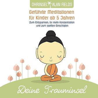 Meditation, Entspannung für Kinder, Traumreise