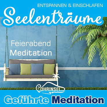 Seelenträume - Meditation zum Feierabend