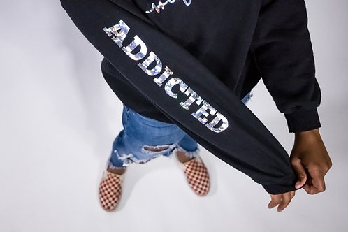 "Limited Edition ""Addicted"" CrewNeck"