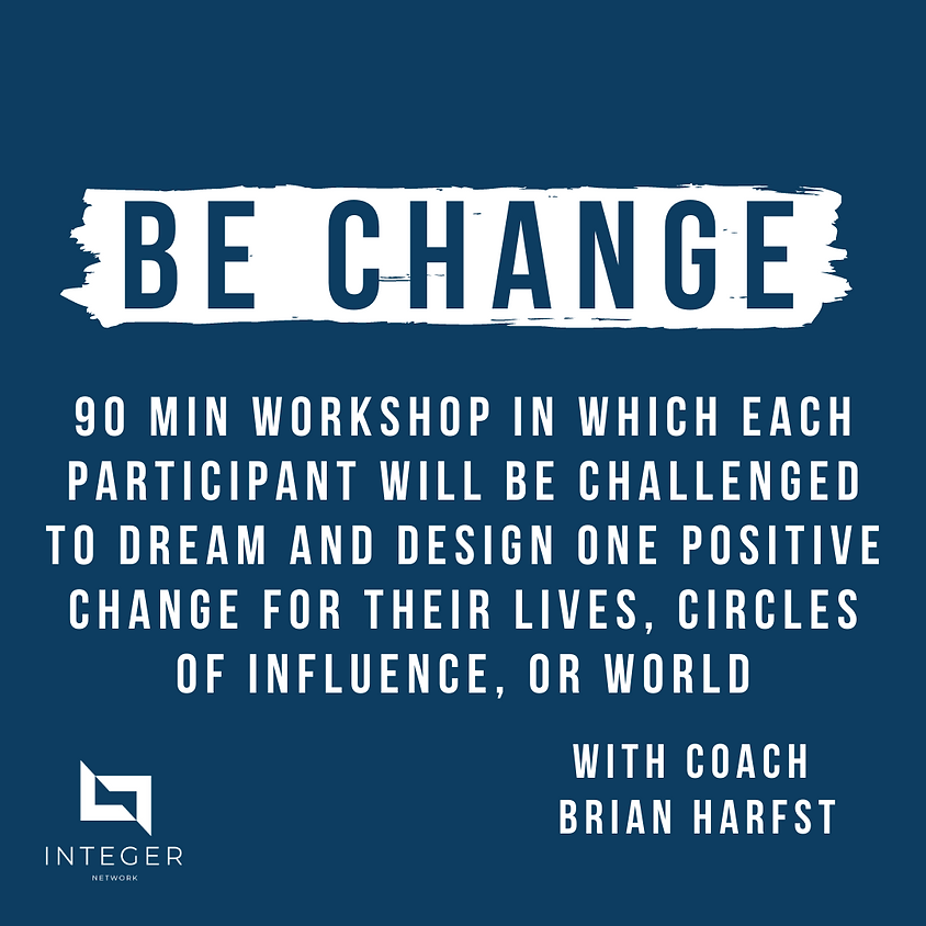 Be Change with Coach Brian Harfst