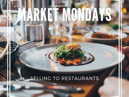 Market Mondays: Selling to Restaurants - The Impact of Labor Costs & Opportunities