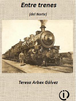 2020_08_03 Entre Trenes del Norte. Teresa Arbex.PNG